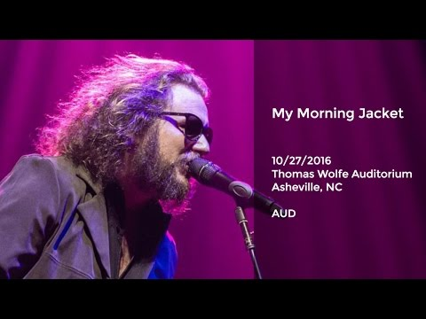 My Morning Jacket Live at Thomas Wolfe Auditorium, Asheville, NC - 10/27/2016 Full Show AUD