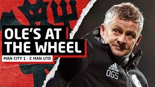 Ole's At The Wheel!   Manchester City 1-2 Manchester United   United Review