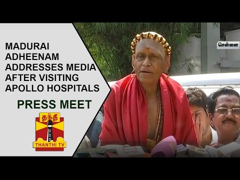 Madurai Adheenam Addresses Media after Visiting Apollo Hospi