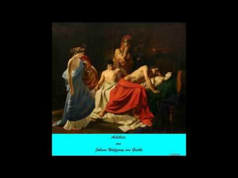 Achilleis von Johann Wolfgang von Goethe (Audiobook in Deutsch/German Language)