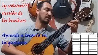 Como Tocar  Y Volveré De Los Bunkers En Guitarra