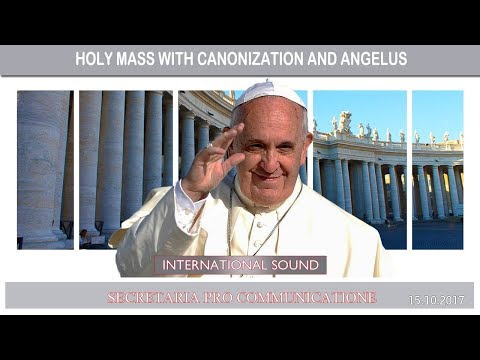 2017.10.15 - Holy Mass with Canonization and Angelus