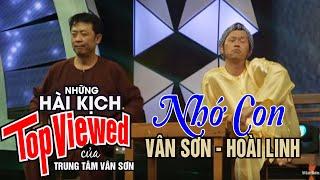 VÂN SƠN Hài Kịch | Nhớ Con | Vân Sơn - Hoài Linh