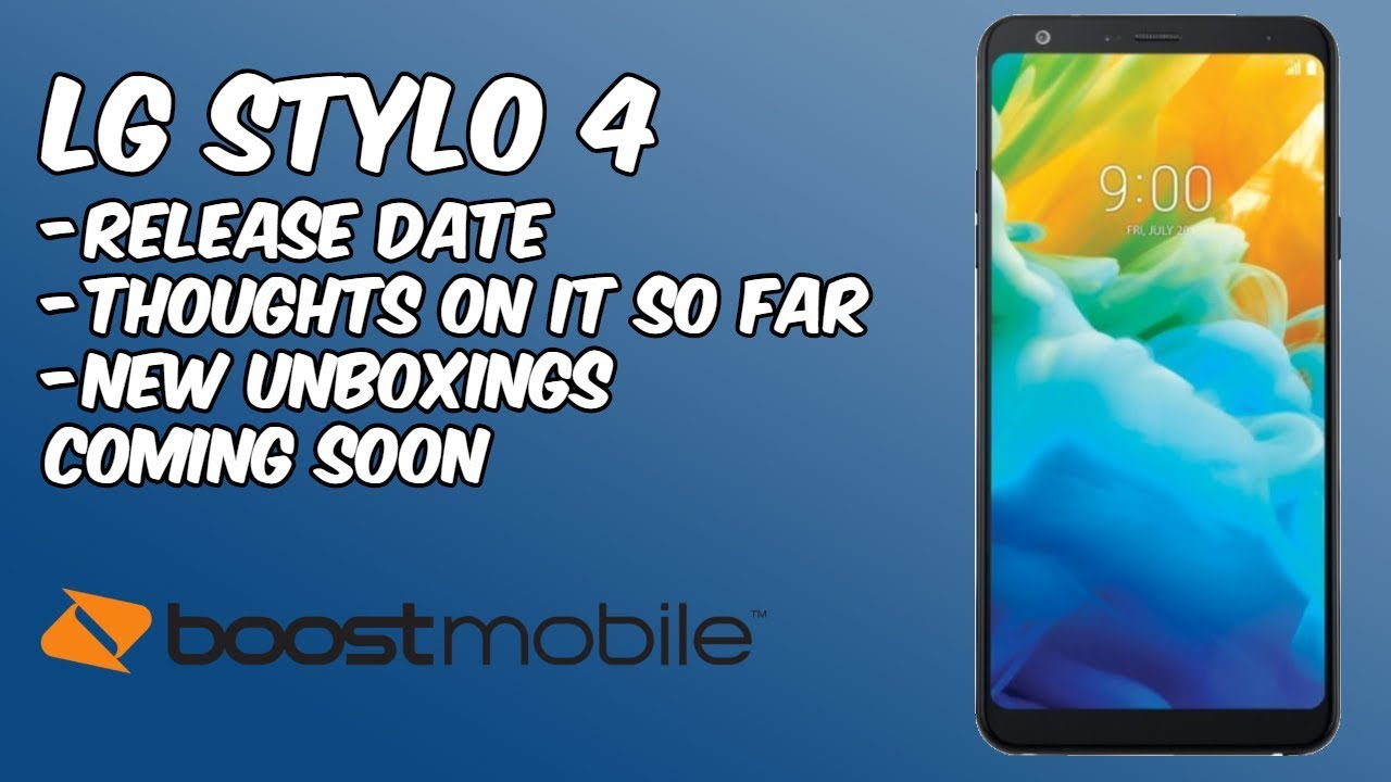 LG Stylo 4 Release Date, My Thoughts and New Unboxings Coming Soon (Update)  HD