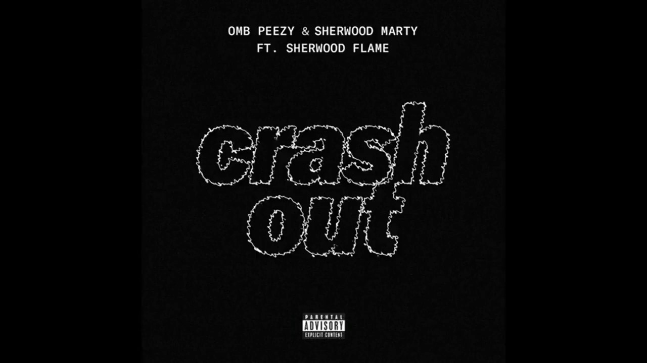 """Download Sherwood Marty & OMB Peezy """"Crash Out"""" Feat. Sherwood Flame (Official Audio)"""
