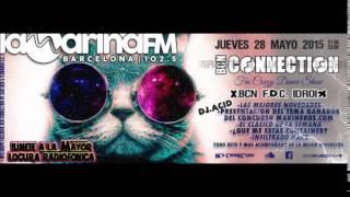 PROGRAMA BCNCONNECTION 27 5 2015 XAVI BCN,FERNANDO DC,DJ IDROIX