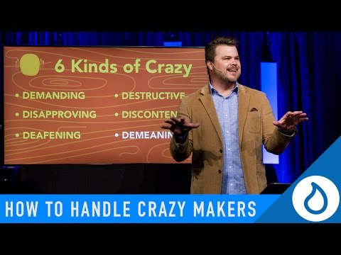 How to Handle Crazy Makers
