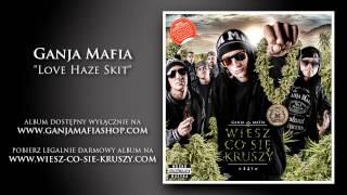 08. Ganja Mafia - Love Haze (skit)