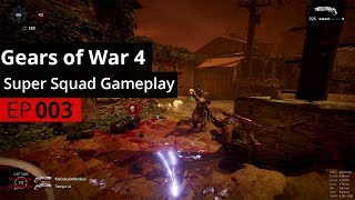 """Gears of War 4 - Super Squad Episode: 3 """"Reclaimed Windflare Dodging Thunder"""" Full Gameplay Updated"""