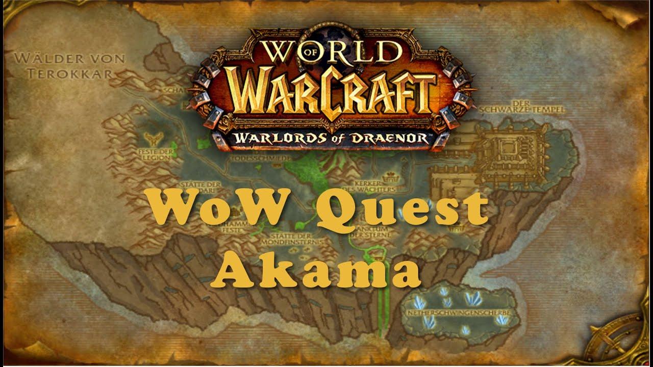 Wow Quest Akama Youtube