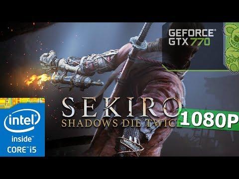 Sekiro Shadows Die Twice | GTX 770 2GB | I5-3570K | 8GB | High Settings