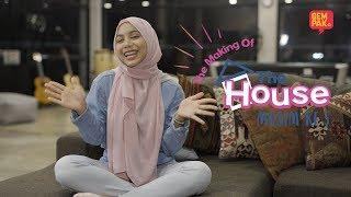 The Making Of - The House Musim ke 5 ( Sarah Suhairi )