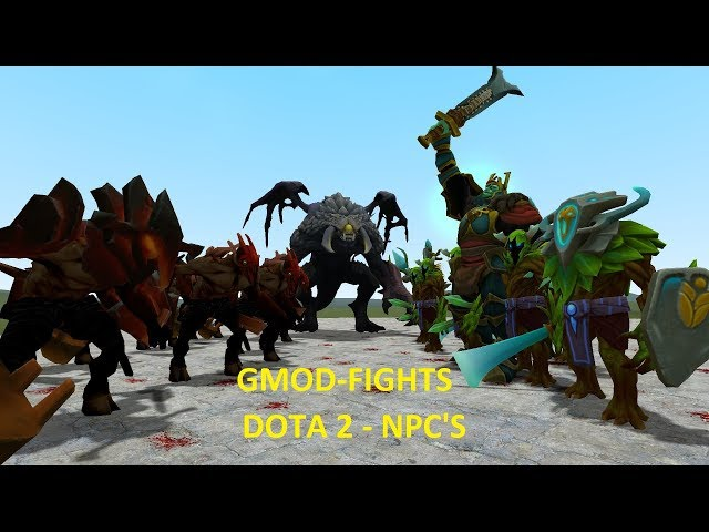 EPIC DOTA 2 NPCS - GMOD-FIGHTS