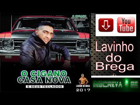 O CIGANO CASA NOVA E SEUS TECLADOS -LANÇAMENTO 2018 CD COMPLETO .