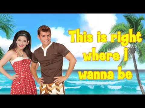 Teen Beach 2 - Right Where I Wanna Be (Lyrics)