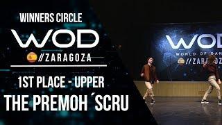 THE PREMOH ́SCRU   1st Place Upper   Winners Circle   World of Dance Zaragoza 2017   #WODZGZ17