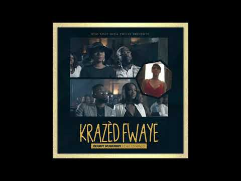 Roody Roodboy - Krazèd Fwaye ft. Oswald