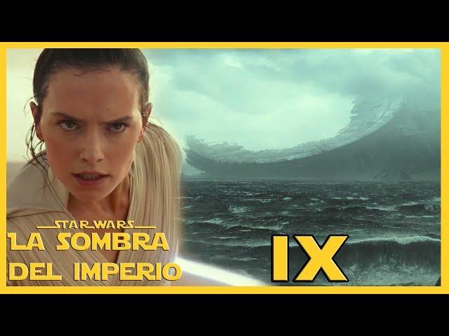 """Todo Explicado Teaser Trailer Episodio 9 """"The Rise of Skywalker"""" – El Ascenso de Skywalker –"""
