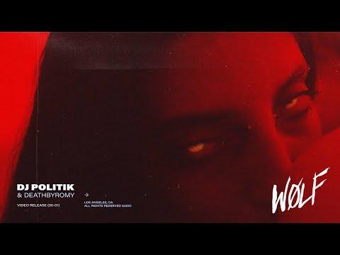 Смотреть клип Dj Politik & Deathbyromy - Wolf