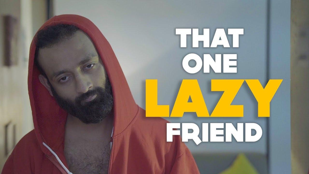 BYN : That One Lazy Friend