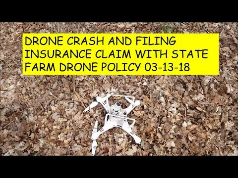 DRONE CRASHED! Filing Insurance Claim with State Farm (Drone Policy) 03-13-18
