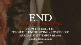 End | Survived By Nothing | Official Stream