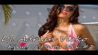Dj. Adrian Vicko - King Of Party Mix 1