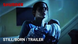 Still/Born - Official Trailer [HD] | A Shudder Exclusive Horror Movie