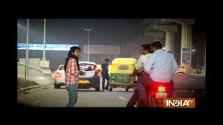 Watch India TV reality check on women's safety in Delhi-NCR