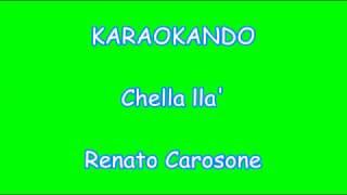 Karaoke Italiano - Chella lla' - Renato Carosone - Renzo Arbore ( Testo )
