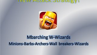 Clash Of Clans: MBarching Wizards Attack Stratigy (1200-1700 Trophies)