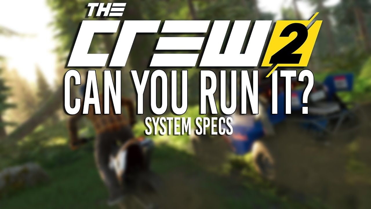 CAN YOU RUN IT? | The Crew 2 System Requirements!