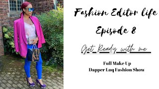 Fashion Editor|GRWM|Fashion Show