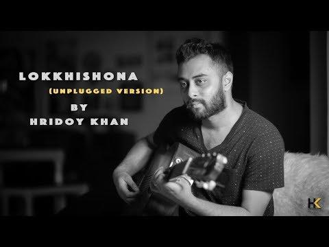 Hridoy Khan - Lokkhishona (Unplugged Version)