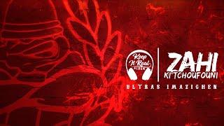 "ULTRAS IMAZIGHEN 06 - ALBUM ""KEEP IT REAL"" - KI TCHOUFOUNI ZAHI"