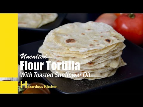 flour-tortilla-with-toasted-sunflower-oil-and-no-salt-added---hazardous-kitchen