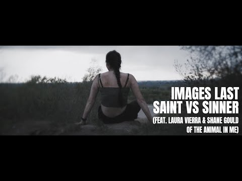 Images Last - Saint Vs Sinner (feat. Laura Vierra & Shane Gould) Official Music Video