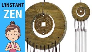 L'INSTANT ZEN #010 - Carillon de vent