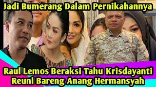 Download MENGEJUTKAN!Raul lemos BERAKSI Tahu Krisdayanti REUNI Bareng Anang Jadi BUMERANG Dalam Pernikahannya