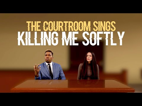 The Courtroom Sings Killing Me Softly (Desmond Dennis & Calista Quinn Cover)