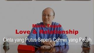 Cinta yang Putus Seperti Cermin yang Pecah - Mario Teguh Love & Relationship