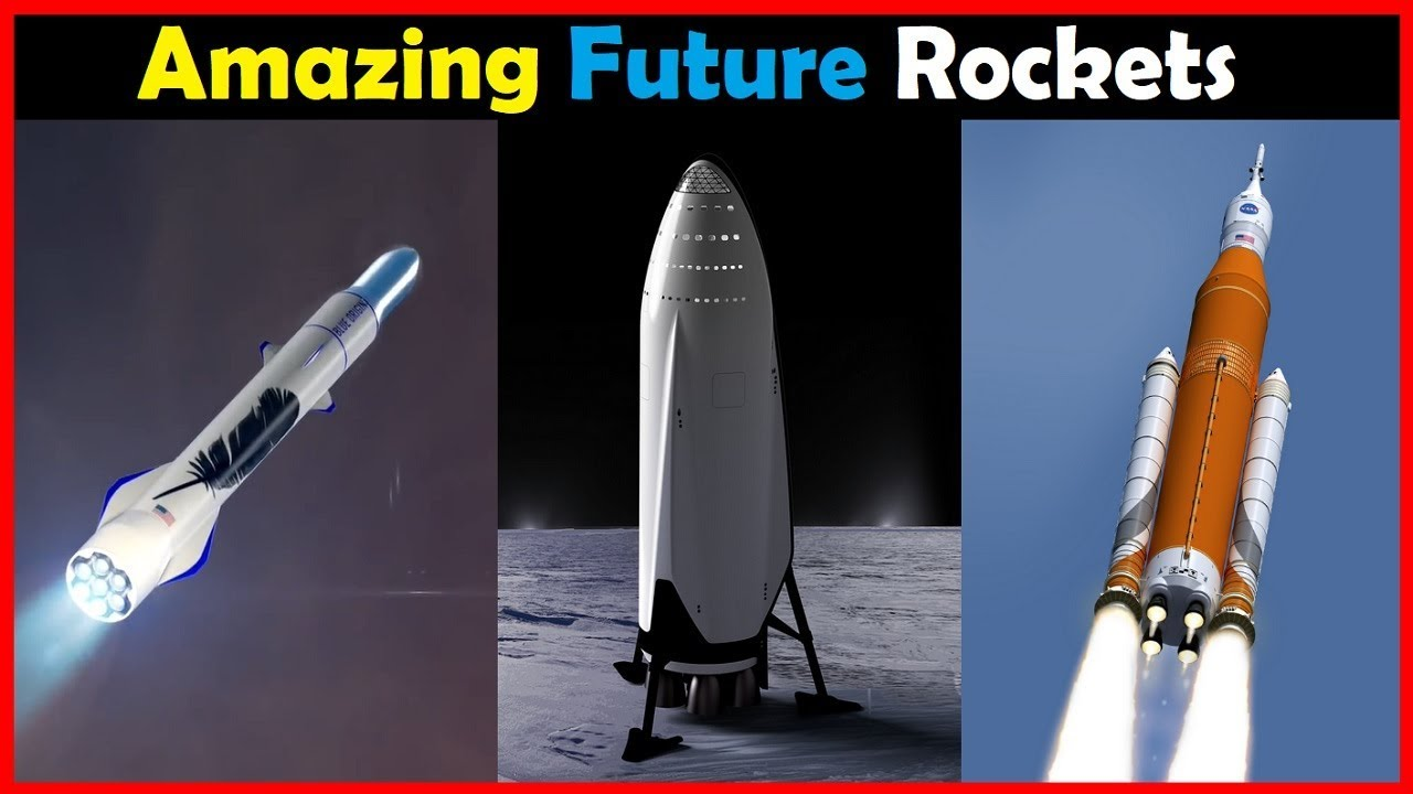 AMAZING Future Space Rockets [4K] NASA / SpaceX / Blue ...