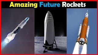 AMAZING Future Space Rockets [4K] NASA / SpaceX / Blue Origin / JAXA / ULA / ArianeSpace