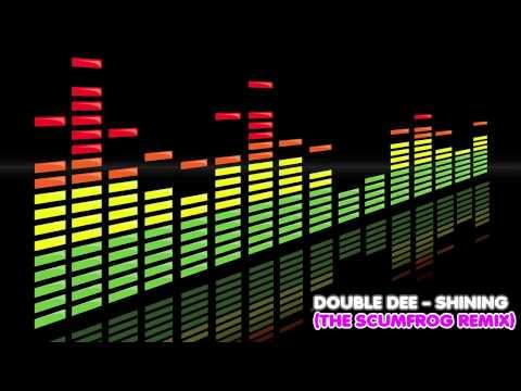 Double Dee - Shining (The Scumfrog Remix)