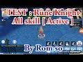 Ragnarok Mobile [ Sv.China ] : CBT - Test all skill [ Active ] - Rune Knight