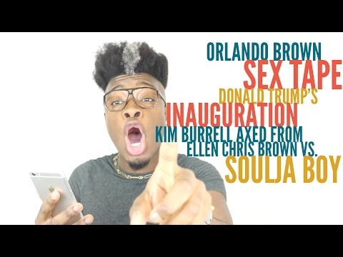 Orlando Brown Sex Tape + Kim Burrell Axed from Ellen + Chris Brown Vs. Soulja Boy + More