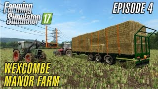 Let's Play Farming Simulator 2017 | Wexcombe Manor Farm 17 | Episode 4