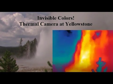 Invisible Colors! Thermal Video of Yellowstone Geysers