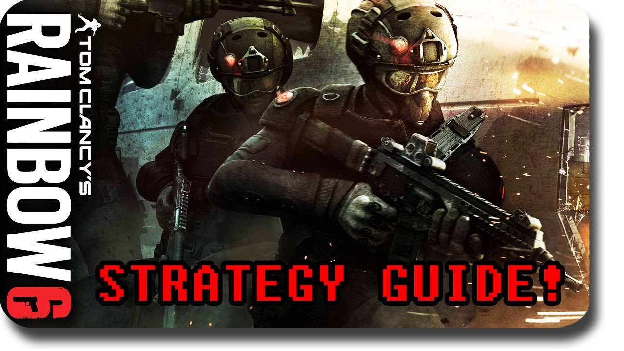 Rainbow Six: Siege ► Strategy Guide (Tips & Tricks)