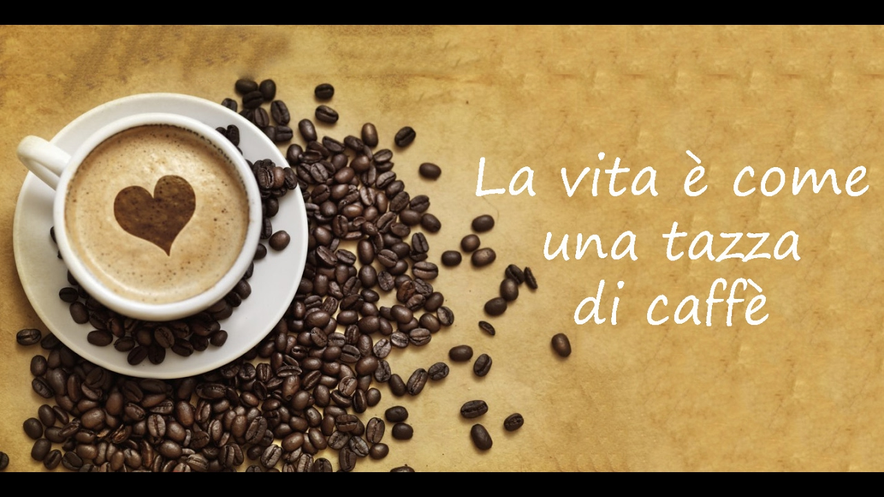 Favoloso La vita è come una tazza di caffè - YouTube TG56